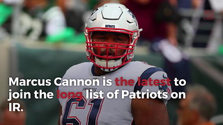 Patriots Lose Another Player, Place Right Tackle Marcus Cannon On IR - Video