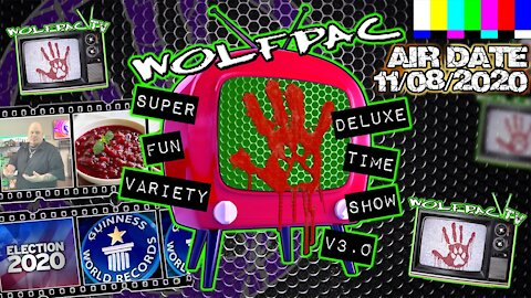 WOLFPAC Super Deluxe Fun Time Variety Show November 8th 2020