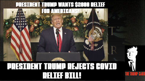 PRESIDENT TRUMP REJECTS COVID RELIEF BILL!