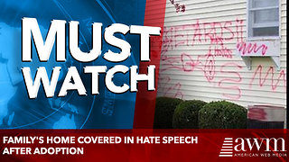 Family's Home Covered In Hate Speech After Adoption - Video