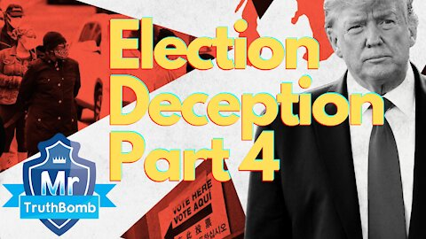 Election Deception Part 4 - Pain is Coming (Documentary) By Mr TruthBomb