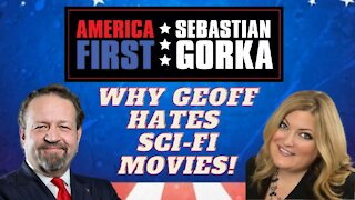 Why Geoff hates sci-fi movies! Jennifer Horn with Sebastian Gorka on AMERICA First