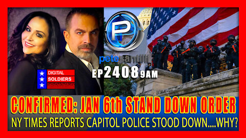 EP 2408-9AM CONFIRMED: 'STAND DOWN' ORDER GIVEN TO CAPITOL POLICE DURING JAN 6 PROTEST