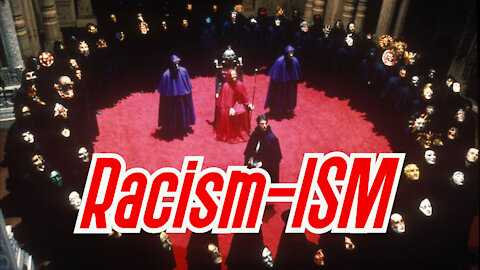 Racism-ISM (Tool of the Globalists)