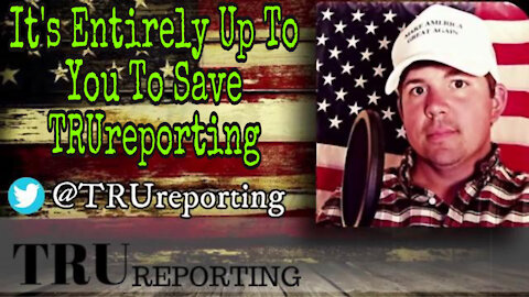 Your Chance To Save TRUreporting