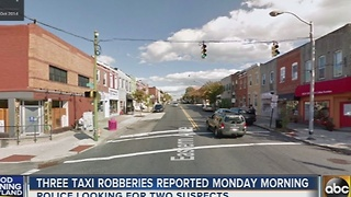 Three taxi robberies reported in Baltimore