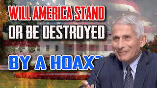 Will America Stand Or Be Destroyed By A Hoax?