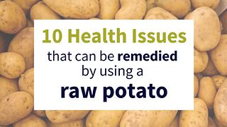 10 health issues solved by using a raw potato - Video