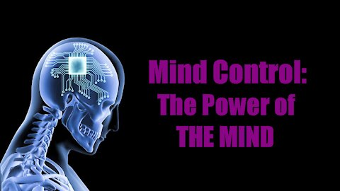 Mind Control: The Power of the MIND