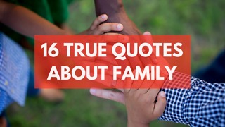 16 True Quotes About Family - Video