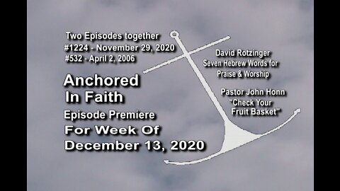 Week of December 13, 2020 - Anchored in Faith Episode Premiere 1224
