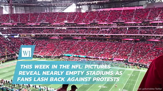This Week In The NFL: Pictures Reveal Nearly Empty Stadiums As Fans Lash Back Against Protests - Video