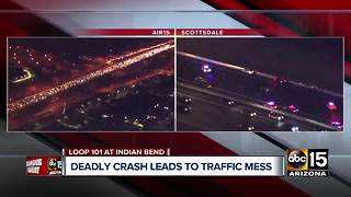 Deadly crash on Loop 101 leads to traffic mess - Video
