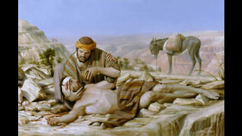The Good Samaritan! What was so Good About Him?