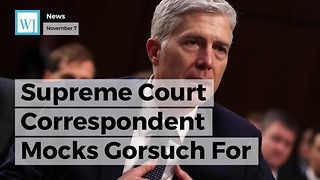 Supreme Court Correspondent Mocks Gorsuch For Citing The Constitution Too Much - Video