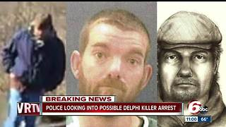 Police looking into possible Delphi killer arrest - Video