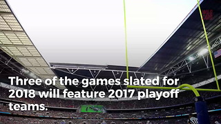 NFL Announces 2018 Regular Season Games In London - Video