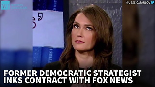 Former Democratic Strategist Inks Contract With Fox News - Video