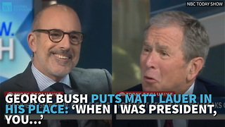 George Bush Puts Matt Lauer In His Place: 'When I Was President, You…' - Video