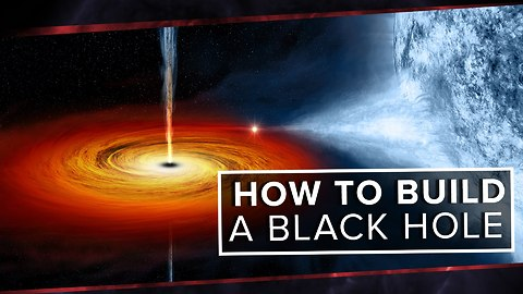 Guide-Through To How To Build A Black Hole