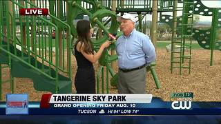 Tangerine Sky Park in Marana to open on Friday, August 10 - Video