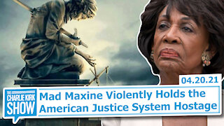 Mad Maxine Violently Holds the American Justice System Hostage   The Charlie Kirk Show