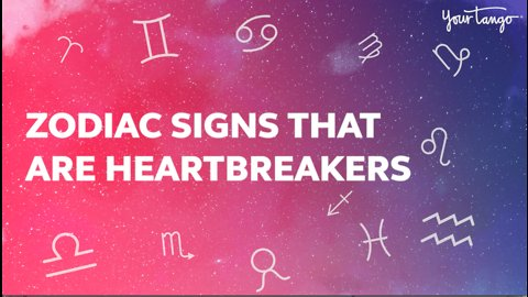 The Zodiac Signs Most Likely To Break Your Heart