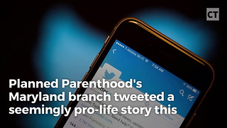 Planned Parenthood Accidentally Tweets Pro-life Story - Video