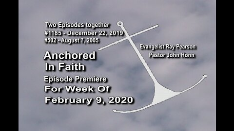 Week of February 9th, 2020 - Anchored in Faith Episode Premiere 1185