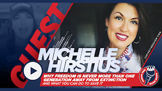 Michelle Hirstius | Why Freedom is Never More Than One Generation Away from Extinction