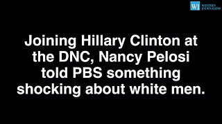 Nancy Pelosis White Males Comment Shows Democrats Have Contempt For Middle Class - Video