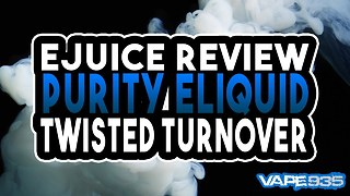 Purity Eliquid Twisted Turnover - Apple Strudel Flavoured Ejuice Review - Video