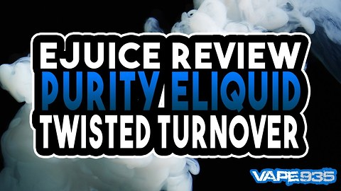 Purity Eliquid Twisted Turnover - Apple Strudel Flavoured Ejuice Review