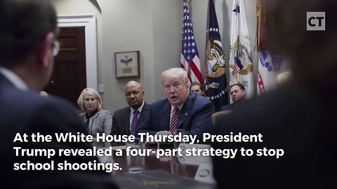 Trump Outlines Four-Part Program to Halt School Shootings