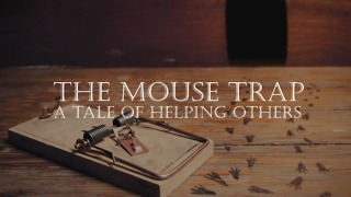 The Mouse Trap – a Tale of Helping Others - Video