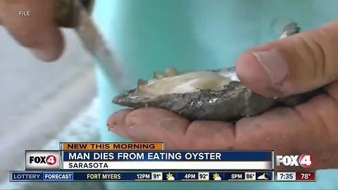 Man dies from Vibrio vulnificus infection that he got from eating oyster in Sarasota