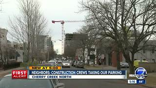 Cherry Creek North neighbors say construction crews are limiting area parking - Video