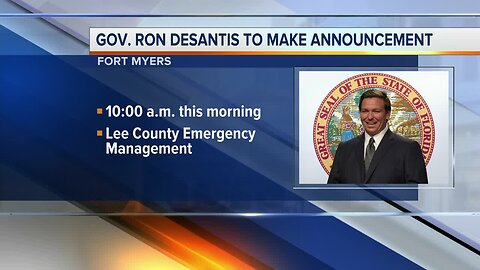 Gov. DeSantis scheduled to make announcement in Fort Myers Monday