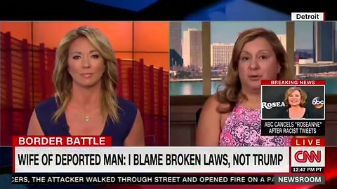 CNN Asks Wife of Deported Immigrant If She's Mad at Trump — It Backfires Hard: 'Our Laws Come First'