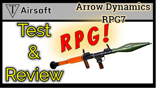 Arrow Dynamics RPG 7 Airsoft Review