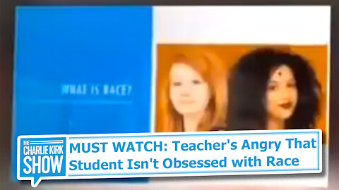 MUST WATCH: Teacher's Angry That Student Isn't Obsessed with Race