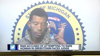 Man accused of attempting to rape woman in Greektown faces judge - Video