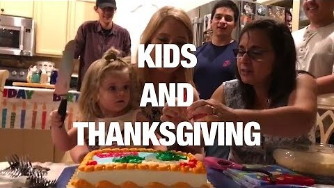 Kids Demonstrate the 8 Stages of Thanksgiving Dinner