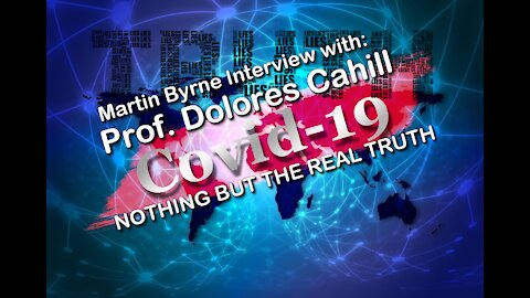2021 JAN 20 WFA Martin Byrne Interview Part 3 COVID 19 and VACCINES; Professor Dolores Cahill