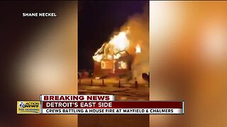 Crews battling house fire at Mayfield and Chalmers on Detroit'seast side