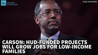 Carson: HUD-Funded Projects Will Grow Jobs For Low-Income Americans - Video