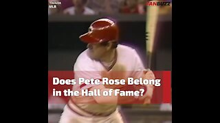 Does Pete Rose Belong in the Hall of Fame?