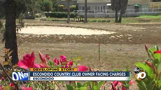 Escondido Country Club owner facing charges - Video