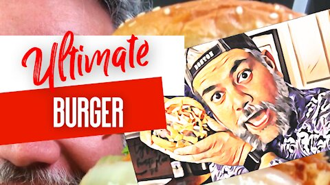 The Ultimate Burger Ever | The Size Of My Head