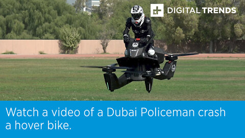 Watch a video of a Dubai Policeman crash a hover bike.